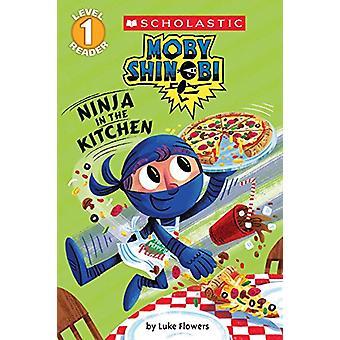 Moby Shinobi - Ninja in the Kitchen by Luke Flowers - 9780545935340 Bo