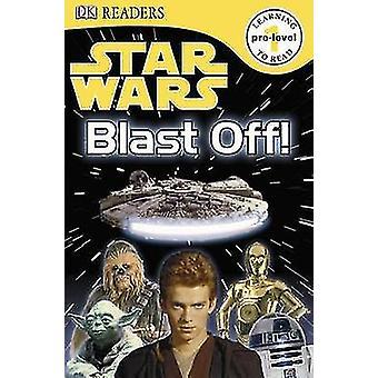 DK Readers L0 - Star Wars - Blast Off! by DK Publishing - 9780756666927