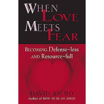 When Love Meets Fear by David Richo - 9780809137022 Book
