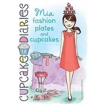 Mia Fashion Plates and Cupcakes by Coco Simon - 9781442497917 Book