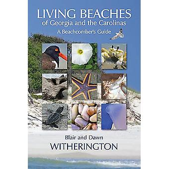 Living Beaches of Georgia and the Carolinas - A Beachcomber's Guide by