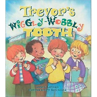 Trevor's Wiggly-Wobbly Tooth by Lester L Laminack - Kathi McCord - 97