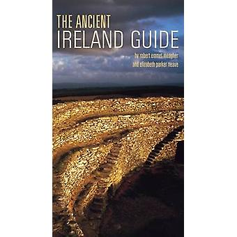 The Ancient Ireland Guide by Robert E. Meagher - Elizabeth Neave - 97