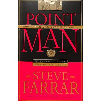 Point Man - How a Man Can Lead His Family (Revised edition) by Steve F