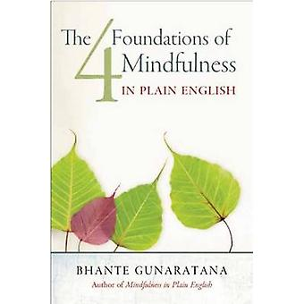 The Four Foundations of Mindfulness in Plain English by Henepola Guna