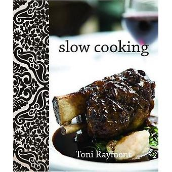 Slow Cooking by Toni Rayment - 9781742573823 Book