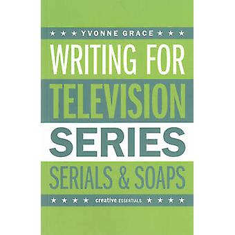 Writing for Television by Yvonne Grace - 9781843443377 Book