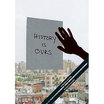 History Is Ours by Andrea Geyer - Sharon Hayes - Konrad Bitterli - St