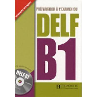 Preparation a L'examen Du DELF B1 - Corriges Integres by Caroline Velt