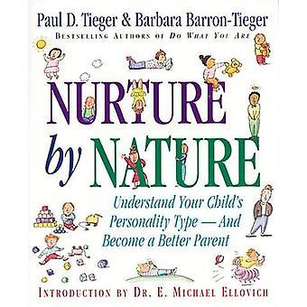 Nourrir par Nature - comprendre votre enfant Type de personnalité et Becom