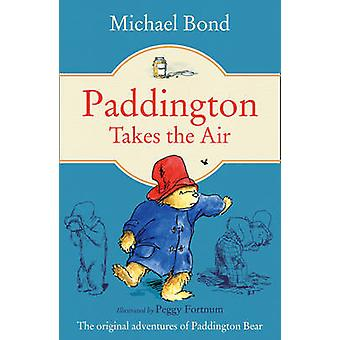 Paddington Takes the Air by Michael Bond & Peggy Fortnum