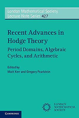 Recent Advances in Hodge Theory by Matt Kerr & Gregory Pearlstein