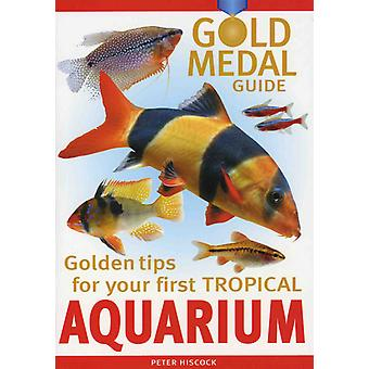 Gold Medal Series Your First Tropical Aquarium