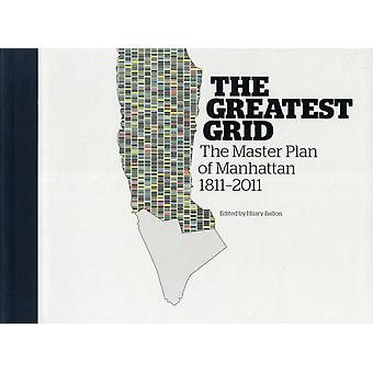 The Greatest Grid: The Master Plan of New York: Museum of the City of New York - The Master Plan of New York (Hardcover) by Museum Of The City Of New York Ballon Hilary