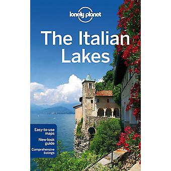 Lonely Planet The Italian Lakes (Travel Guide) (Paperback) by Lonely Planet Hardy Paula Ham Anthony