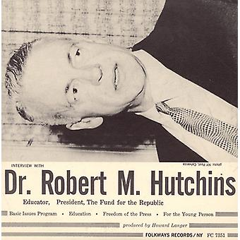 Robert M. Hutchins - intervista con importazione USA Dr. Robert M. Hutchins [CD]