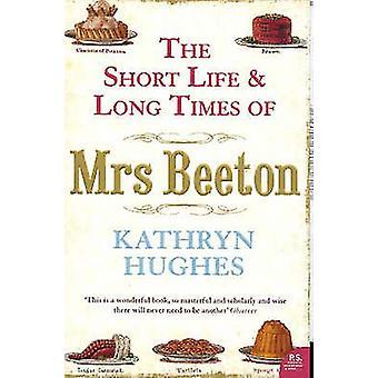 De korte levensduur en lange tijden van Mrs Beeton door Kathryn Hughes