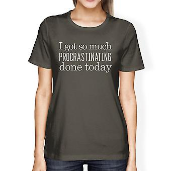 Procrastinating Done Today Womens Funny Saying Graphic Tee For Her