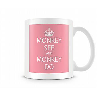 Monkey See And Monkey Do Printed Mug