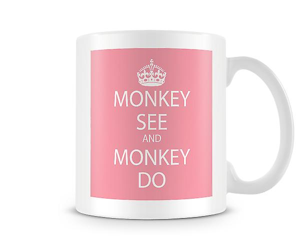 Monkey See And Monkey Do Printed Mug