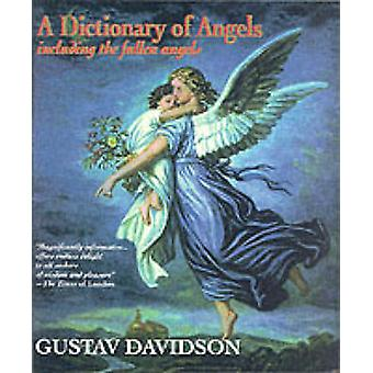 A Dictionary of Angels - Including the Fallen Angels (New edition) by