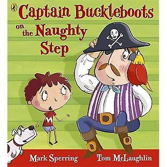 Kapitän Buckleboots auf die freche Schritt für Mark Sperring - 9780141329