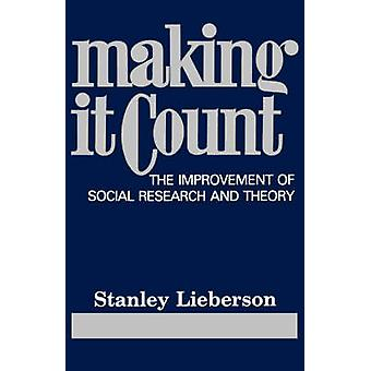 Making it Count - The Improvement of Social Research and Theory by Sta