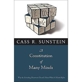 A Constitution of Many Minds - Why the Founding Document Doesn't Mean