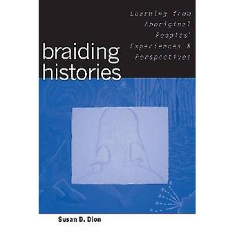 Braiding Histories - Learning from Aboriginal Peoples' Experiences and
