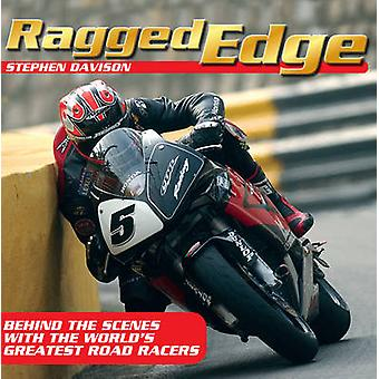 Ragged Edge - Behind the Scenes with the World's Greatest Road Racers