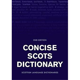 Concise Scots Dictionary - Second Edition by Scottish Language Diction