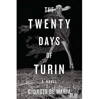 Os vinte dias de Turim - um romance de Giorgio De Maria - Ramon Glazov