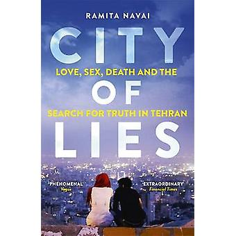City of Lies - Love - Sex - Death and the Search for Truth in Tehran b