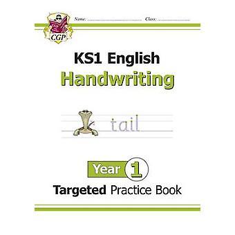 New KS1 English Targeted Practice Book - Handwriting - Year 1 by CGP B