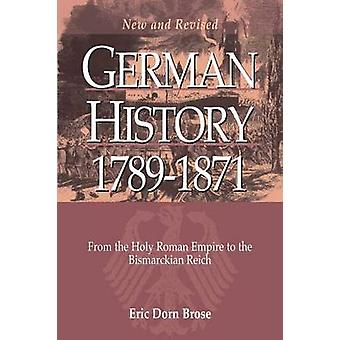 German History 1789-1871 - From the Holy Roman Empire to the Bismarcki