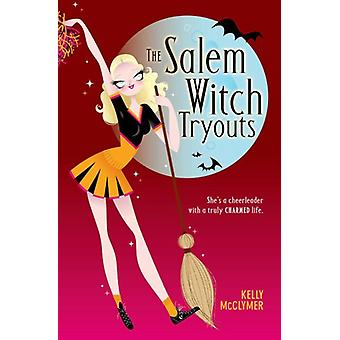 The Salem Witch Tryouts by Kelly McClymer - 9781847380593 Book