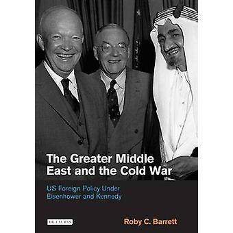 Le grand Moyen Orient et la guerre froide - politique étrangère américaine au titre de l'étude d'impact environnemental