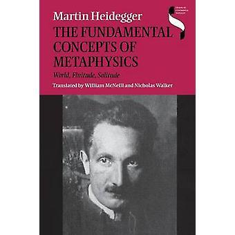 The Fundamental Concepts of Metaphysics - World - Finitude - Solitude