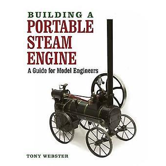 Gebäude eine fahrbare Dampfmaschine - einen Leitfaden für Modell Ingenieure von Tony