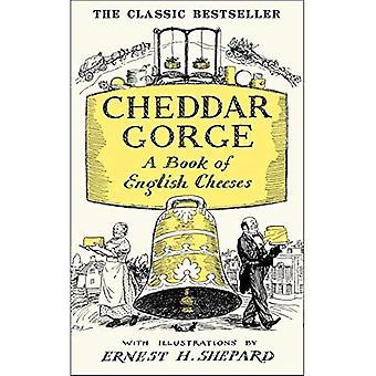 Cheddar Gorge: En bok av engelska ostar