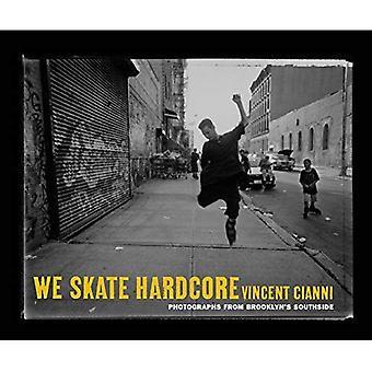 Nos Hardcore Skate: Fotografías de la zona sur de Brooklyn