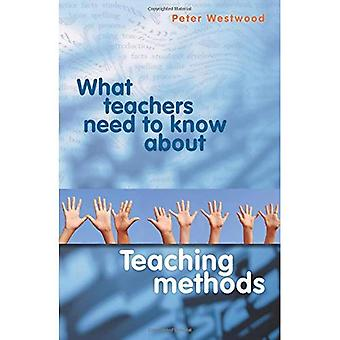 What Teachers Need to Know about Teaching Methods