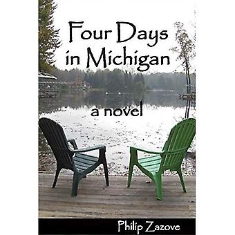 Four Days in Michigan - a Novel