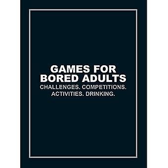 Spiele für Erwachsene langweilen: Herausforderungen. Wettbewerben. Aktivitäten. Trinken. (Quiz & Spiele)
