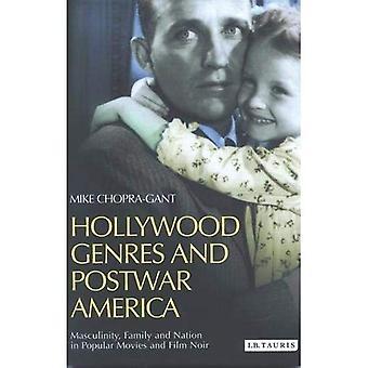 Hollywood genrer och efterkrigstidens Amerika: maskulinitet, familjen och nationen i populära filmer och Film Noir (Cinema & Society)