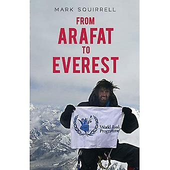 From Arafat to Everest: How Surviving War Zones Inspired a Climb to the Top of the World