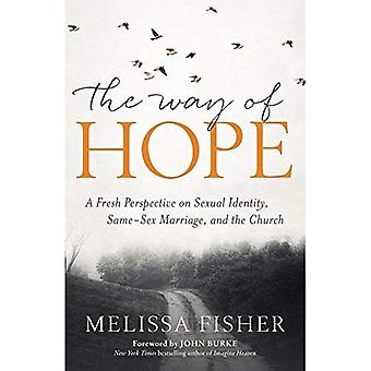 The Way of Hope: A Fresh Perspective on Sexual Identity, Same-Sex Marriage,� and the Church