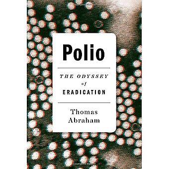 Polio: The Odyssey of Eradication
