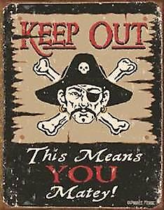 Keep Out Matey metal funny wall sign