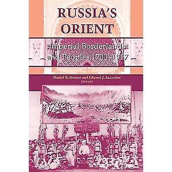 Ryssland S Orient Imperial Borderlands och bemannar 1700 1917 av Brower & Daniel R.